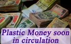 Modi Government plans to brings 'Plastic Notes' into circulation