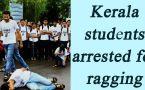 Kerala Police arrested 5 students for severely ragging junior