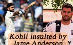 Virat Kohli has not changed as batsman says James Anderson