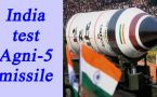 India Set To Test Launch Agni-5 Missile