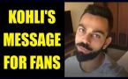 Virat Kohli shares Video with fans, says thanks for your support