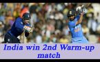 India beat England in 2nd warm up match by 6 wickets, Rahane and Pant shine