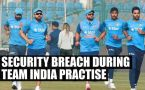 India vs England T20I : Security breach by mystery girl during practice