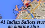 Indian sailors stuck in sinking ships, send SOS from UAE