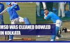 MS Dhoni cleaned bowled by teenager at Eden Gardens
