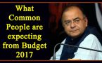 Budget 2017: Here are the 5 expectations of Common People