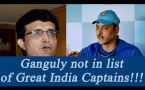 Sourav Ganguly is out from Ravi Shastri's List of great India Captains