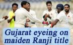 Ranji Trophy Final, Gajarat Vs Mumbai :Preview