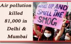 Delhi, Mumbai pollution kill 81,000 people: Report