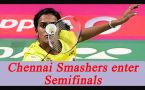 PBL2: Chennai Smashers beat Mumbai Rockets to reach semifinals