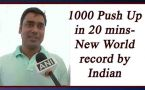 Indian man sets new Guinness World Record for doing 1000 pushups in 20 mins