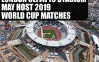 London Olympics stadium may host ICC World Cup 2019 matches