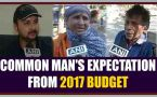 Budget 2017 : What common man expects from Jaitley, Watch Video