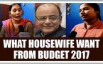 Budget 2017 : What Indian housewives want to be cheap in kitchen, Watch Video