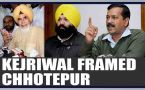 Arvind Kejriwal framed Sucha Singh Chhotepur in sting operation last year