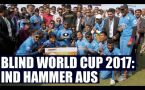 T20 Blind World Cup 2017: India hammer Australia, win by 128 runs