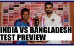 India vs Bangladesh Test PREVIEW