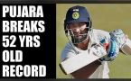 India vs England: Pujara  breaks 52 yearold record held by a veteran of Indian cricket