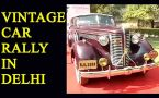 Vintage Car Rally to be held Delhi: Watch video