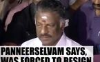 O Panneerselvam says, was forced to tender resignation from the post of Tamil Nadu CM