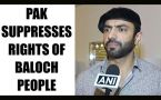 Pakistan suppresses rights of Balochistan, says Brahumdagh Bugti : Watch video