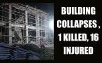 MP building collapses, 1 killed, 16 injured : Watch video