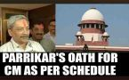 Parrikar to take oath as per schedule