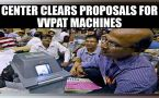 EVM Tampering Row : Union cabinet approves EC's proposal to buy VVPAT machines
