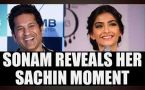Sachin: A Billion Dreams: Sonam Kapoor discloses Sachin moment