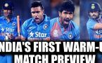 ICC Champions Trophy : India vs New Zealand warmup match preview
