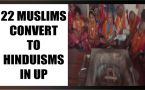 UP: 22 Muslims converts to Hinduism