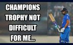 ICC Champions Trophy: Rohit Sharma says, switching from IPL to ODIs not tough
