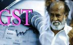 GST rollout : South Superstar Rajinikanth opposes the tax new reform