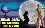 THE MOON: MYTHS REVERE OUR NEAREST HEAVENLY COMPANION