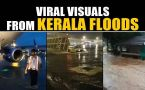 Watch Kerala rains viral visuals, that shows how rains batter the state