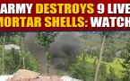 Indian Army destroys 9 live mortar shells in Balakote, J&K