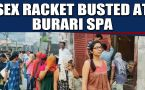 DCW busts flesh trade racket operating in Burari spa, girls' photos with rate cards found