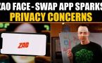 ZAO face-swap app goes viral, sparks privacy concers