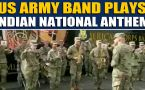 US army band plays Indian National Anthem, video goes viral
