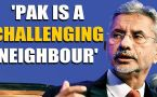 EAM S Jaishankar calls Pakistan an extremely challenging