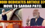 PM Modi dedicates Article 370 move to Sardar Patel