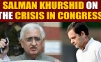 Salman Khurshid anguished over Cong's leadership crisis