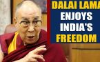 Dalai Lama says he enjoys freedom by living in India