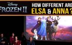 Frozen 2: Why do Elsa and Anna view the world so differently from eachother?