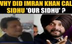 Imran Khan calls Navjot Singh Sidhu 'our sidhu', video goes viral