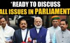 Parliaments Winter Session: Govt ready to discuss all issues, says PM Modi