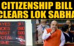 Citizenship Amendment Bill passed by Lok Sabha at the stroke of midnight