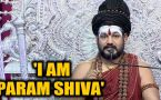 Nithyananda says he is Param Shiva, no court can touch him