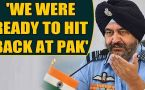 Former IAF chief BS Dhanoa hints at possibility of war post Balakot