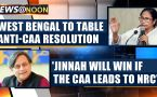 After Kerala, Punjab and Rajasthan now West Bengal govt to bring anti-CAA resolution in assembly